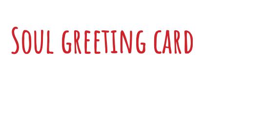 Making a Soul Greeting Card